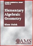 Elementary Algebraic Geometry, Hulek, Klaus, 0821829521
