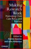 Making Research Work : Promoting Child Care Policy and Practice, , 047197952X