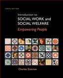 Introduction to Social Work and Social Welfare : Empowering People, Zastrow, Charles, 0495809527