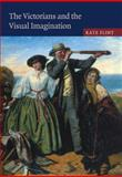 The Victorians and the Visual Imagination, Kate Flint, 0521089522