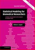 Statistical Modeling for Biomedical Researchers : A Simple Introduction to the Analysis of Complex Data, Dupont, William D., 0521849527