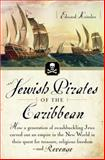 Jewish Pirates of the Caribbean, Edward Kritzler, 0767919521