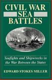 Civil War Sea Battles, Edward Stokes Miller, 0938289527