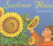 Sunflower House, Eve Bunting, 0152019529
