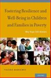 Fostering Resilience and Wellbeing in Children and Families in Poverty : Why Hope Still Matters, Maholmes, Valerie, 0199959528