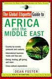 The Global Etiquette Guide to Africa and the Middle East, Dean Allen Foster, 0471419524