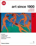 Art Since 1900 : 1900 To 1944, Foster, Hal and Krauss, Rosalind, 0500289522
