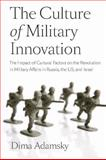 The Culture of Military Innovation, Dima Adamsky, 0804769524