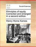 Principles of Equity Correctedand Enlargedin A, Henry Home Kames, 1170359523