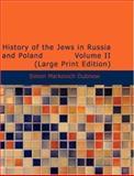 History of the Jews in Russia and Poland, Simon Markovich Dubnow, 1426489528