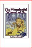 The Wonderful Wizard of Oz, L. Frank Baum, 149470952X