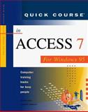 Quick Course in Access 7 for Windows 95 : Education/Training Edition, Cox, Joyce and Dudley, Nathan, 1879399520