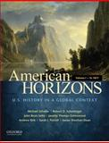 American Horizons : U. S. History in a Global Context - To 1877, Schaller, Michael and BezIs-Selfa, John, 0195369521