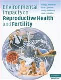 Environmental Impacts on Reproductive Health and Fertility, , 0521519527