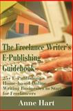The Freelance Writer's E-Publishing Guidebook, Anne Hart, 0595189520