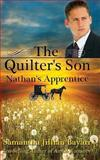 The Quilter's Son: Book Three: Nathan's Apprentice, Samantha Bayarr, 0615809529