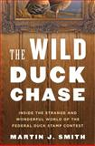 The Wild Duck Chase, Martin J. Smith, 0802779522