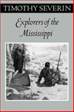 Explorers of the Mississippi, Severin, Timothy, 0816639523