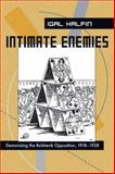 Intimate Enemies : Demonizing the Bolshevik Opposition, 1918-1928, Halfin, Igal, 0822959526
