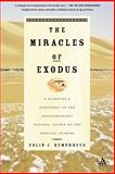 The Miracles of Exodus : A Scientist's Discovery of the Extraordinary Natural Causes of the Biblical Stories, Humphreys, Colin A., 0826469523