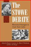 "The Stowe Debate : Rhetorical Strategies in ""Uncle Tom's Cabin"", , 087023952X"