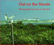 Out on the Shoals : Twenty Years of Photography on the Isles of Shoals, Randall, Peter E., 0914339524