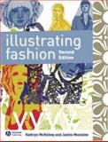 Illustrating Fashion, McKelvey, Kathryn and Munslow, Janine, 1405139528