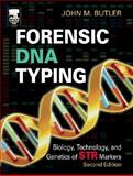 Forensic DNA Typing : Biology, Technology, and Genetics of STR Markers, Butler, John M., 0121479528