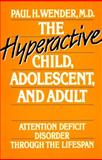 The Hyperactive Child, Adolescent, and Adult, Paul H. Wender, 0195049527