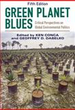 Green Planet Blues : Critical Perspectives on Global Environmental Politics, , 0813349524