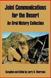 Joint Communications for the Desert : An Oral History Collection, , 1410219526