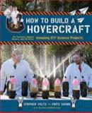 How to Build a Hovercraft, Fritz Grobe and Stephen Voltz, 1452109524