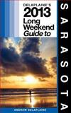 Delaplaine's 2013 Long Weekend Guide to Sarasota, Andrew Delaplaine, 1481299522