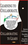 Learning to Collaborate, Collaborating to Learn : Understanding and Promoting Educationally Productive Collaborative Work, , 1590339525