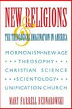New Religions and the Theological Imagination in America, Bednarowski, Mary Farrell, 0253209528