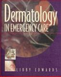 Dermatology in Emergency Care, Edwards, Libby, 0443079528