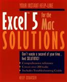 Excel 5.0 for the Mac Solutions, Kelly Conatser, 0471009520