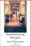 Remembering Recipes, Irene Palescandolo and Frank Palescandolo, 0595309526