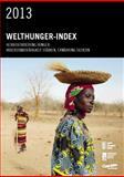 2013 Welthunger-Index : Herausforderung Hunger: Widerstandsfähigkeit Stärken, Ernährung Sichern, von Grebmer, Klaus and Heady, Derek, 089629952X