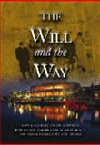 The Will and the Way : How a Generation of Activists Won Public and Private Achievements for Their Community and Region, Manley Goldfine; Donn Larson; Gail Trowbridge, 0974719528