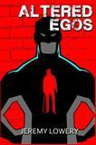 Altered Egos, Jeremy Lowery, 1499729529