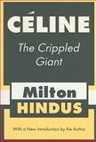 Celine : The Crippled Giant, Hindus, Milton, 1560009527