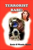 Terrorist Babe : Book Two of the Jake Crabtree Series, Moore, Ernie & Wanda, 1598729527
