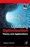 Optimizing Optimization : The Next Generation of Optimization Applications and Theory, Satchell, Stephen, 0123749522