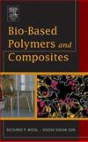 Bio-Based Polymers and Composites, Wool, Richard P. and Sun, Xiuzhi Susan, 0127639527