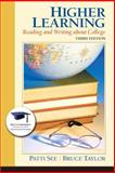 Higher Learning : Reading and Writing about College Plus NEW MyStudentSuccessLab Update -- Access Card Package, See, Patti and Taylor, Bruce, 0134019520