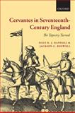 Cervantes in Seventeenth-Century England : The Tapestry Turned, Randall, Dale B. J. and Boswell, Jackson C., 0199539529