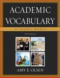 Academic Vocabulary : Academic Words, Olsen, Amy E., 032143952X