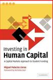 Investing in Human Capital : A Capital Markets Approach to Student Funding, Lleras, Miguel Palacios, 0521039525