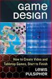 Game Design, Lewis Pulsipher, 0786469528